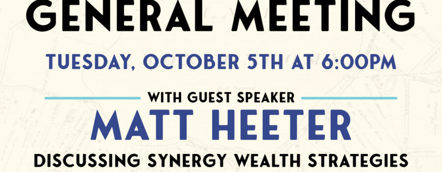 Flyer for General Meetin on October 5th at 6PM with guest speaker Matt Heeter